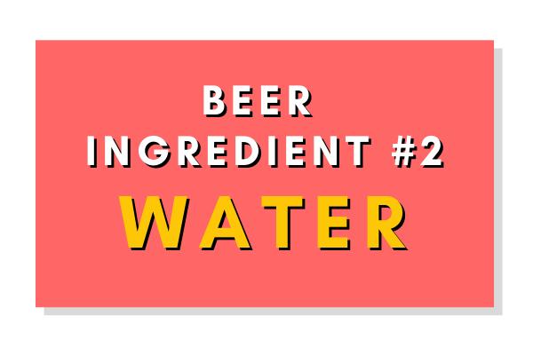 Beer Ingredient #2: Water