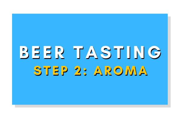 Beer Tasting Step 2: Aroma